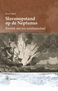 omslag-boek-slavenopstand-op-de-neptunus-1